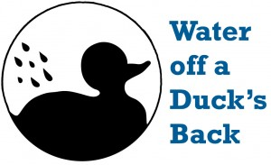 slang inglese WATER OFF A DUCK'S BACK