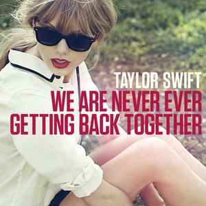 """We Are Never Ever Getting Back"" Together testo e traduzione Taylor Swift"